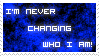 Never Changing Who I am! stamp by Gamble55