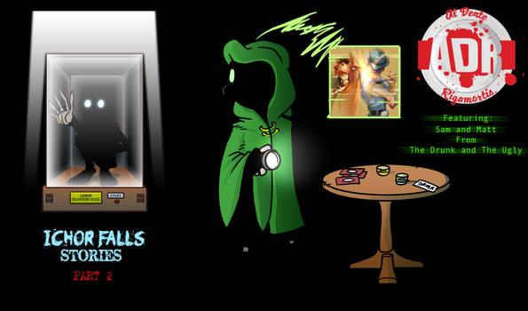 Episode 23 - Ichor Falls Stories part 2 by Crazon