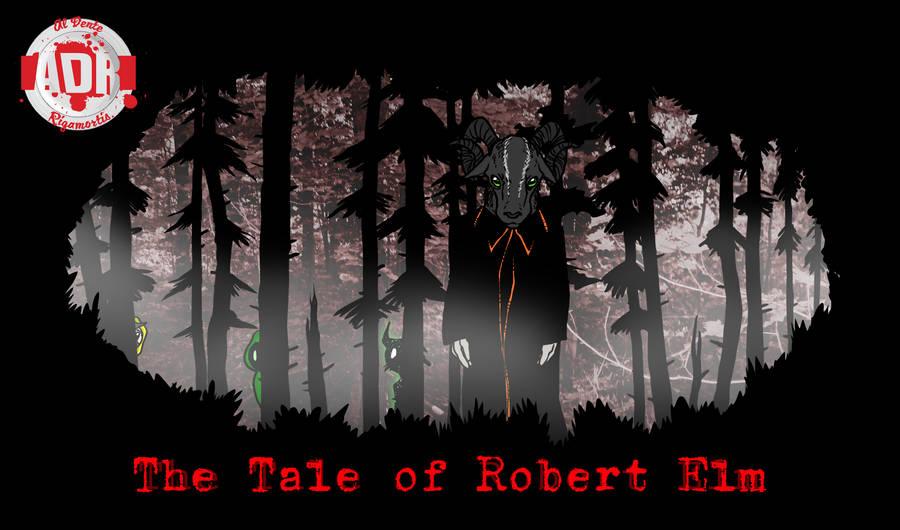 Episode 242 - The Tale of Robert Elm by Crazon