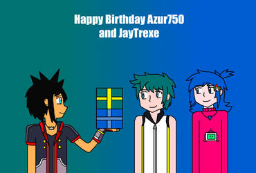 Happy Birthday Azur750 and JayTrexe by Willy276