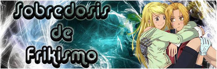 Banner Sobredosis de Frikismo by Chikedor