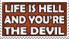 Life is Hell Stamp by dehydromon