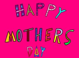 Happy Mothers Day by thecrazyworldofjack