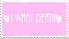 |I want death| Stamp by trashfeIine