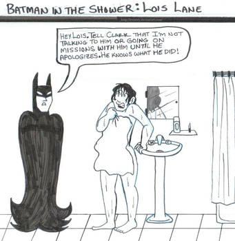 Batman in the Shower: Lois Lane by brensey
