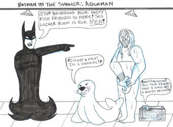 Batman in the Shower: Aquaman by brensey