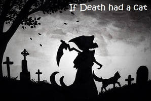 If Death had a Cat by IfDeathhadaCat