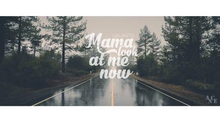 Mama Look At Me Now by DarleneSteward