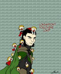 Loki Loki why don't you love me Loki? by caycowa