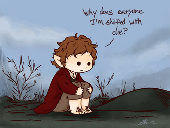 Bilbo - Why does everyone I'm shipped with die? by caycowa