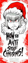 How The Anti Stole Christmas by KaijuSamurai