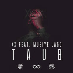 XX feat. Musiye Lago - Taub by FamousGraphix