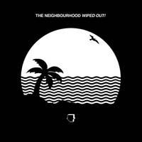 Wiped Out! - The Neighbourhood (Full Album) by JuliaIrish