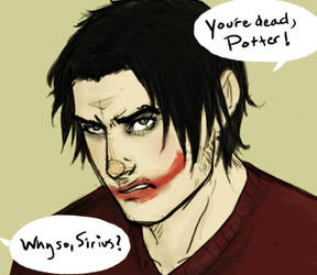 Why so, Sirius? by myepicfail