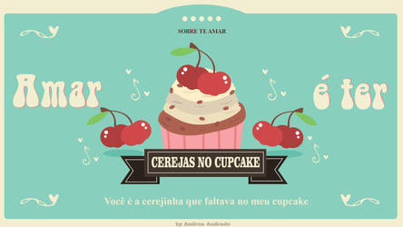 Cherrys and Cupcake by AndreaAndrade