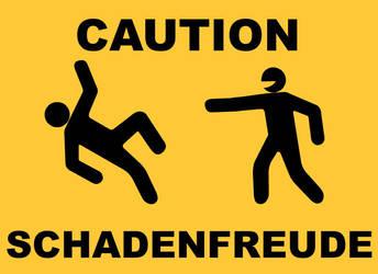 Caution: Schadenfreude by ToastWizard