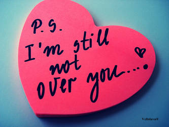 P.S. I'm still not over you.. by VeLisLaVaa