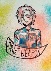 ART IS MY ONLY WEAPON by MySicknessRomance