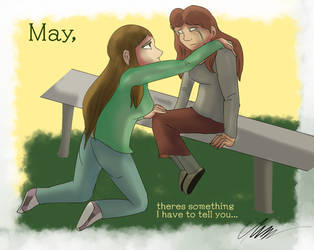May, Theres Something I have to tell you... by Gerundive
