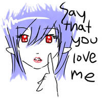 say that you love me by LordThanatos