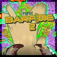 BARF AND DIE 2 - cover art by Poowis