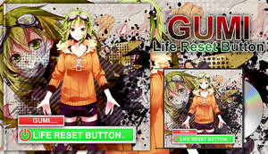 GUMI - Life Reset Button by Vocalmaker