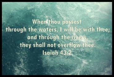 Isaiah 43:2 by joyrascal