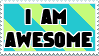 I AM AWESOME Stamp by CheesecakeStamps