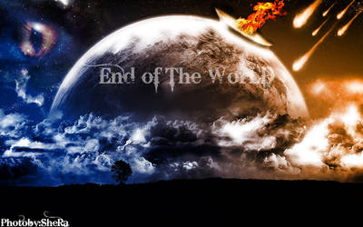End of the world by SeROoOn1
