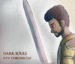 DARK SOULS: REV CHRONICLES by NegitiveX