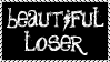 Beautiful Loser Stamp by dA--bogeyman