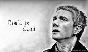 Don't be... dead by Fantaasiatoidab