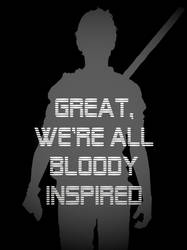 Great, we're all bloody inspired ~ Newt by Lynazell