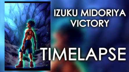 [TIMELAPSE] Izuku Midoriya- Victory by Kortrex
