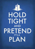 DW: Hold Tight and Pretend it's a Plan by brokensymphony