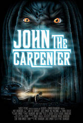 John the Carpenter - Movie Poster by scumbugg