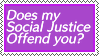 Does my social justice offend you? by SumacTree