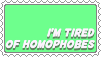 I'm tired of Homophobes by SumacTree