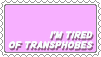 I'm Tired Of Transphobes by SumacTree
