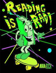 Reading is Rad! by ManvsRock