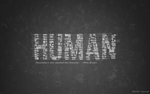 Be Human Typography by Zamolxes