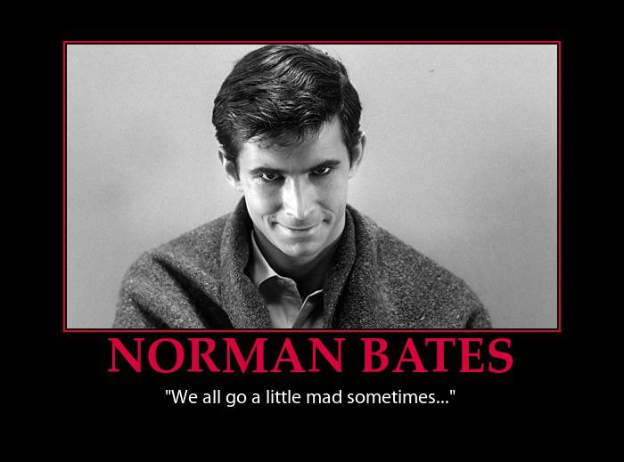 Norman Bates Demotivational Poster By Fearoftheblackwolf On Deviantart
