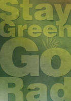 Stay green go rad by creatreedesign