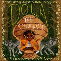 Commission: Dola- The Rough Draft Cover by AmourFonce