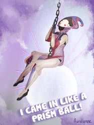 I CAME IN LIKE A PRISM BALL by Aurelynne