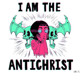 I AM THE ANTICHRIST by morbid-morsel