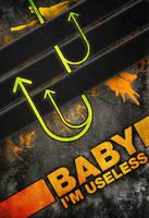baby i'm useless by tahnee-r
