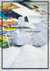 Every Day Hero Uses A Lot Of Paper by AubreyJones92