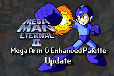 Mega Man Eternal II - Mega Arm and Palette Update by DiscreteComputation