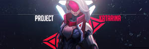 Proyect katarina twitter banner by VriskiDerpDesigns